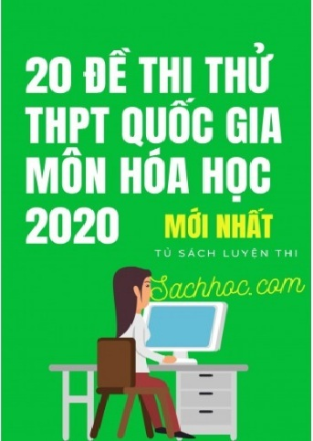 19 de thi thu thpt quoc gia mon hoa hoc nam 2020 moi nhat - 19 Đề thi thử THPT Quốc gia môn Hóa học năm 2020 mới nhất