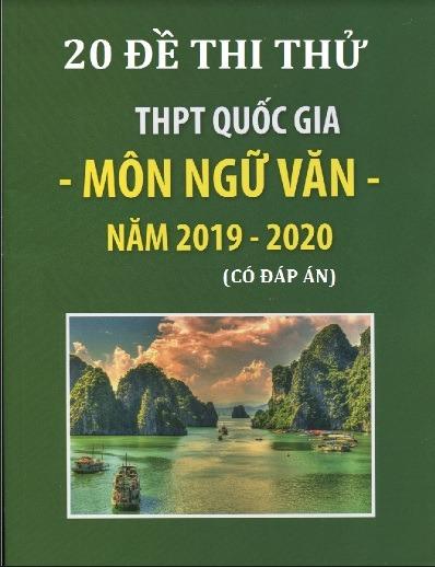 20 de thi thu thpt quoc gia mon ngu van nam 2019 2020 - 20 Đề thi thử THPT Quốc gia môn Ngữ Văn năm 2019-2020