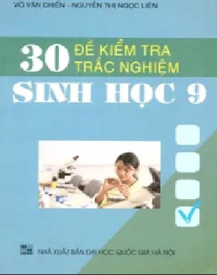 30 de kiem tra trac nghiem sinh hoc lop 9 - 30 Đề kiểm tra trắc nghiệm Sinh Học lớp 9