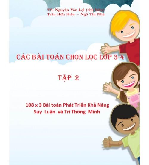 324 bai toan chon loc lop 3 4 phat trien tu duy - 324 bài toán chọn lọc lớp 3, 4 phát triển tư duy