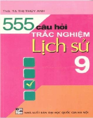 555 cau hoi trac nghiem lich su lop 9 1 - 555 Câu hỏi trắc nghiệm Lịch sử lớp 9