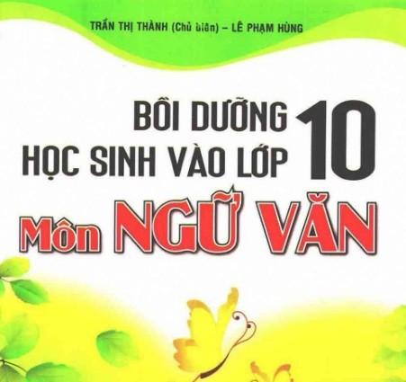 boi duong hoc sinh vao lop 10 mon ngu van - Bồi dưỡng học sinh vào lớp 10 môn Ngữ Văn