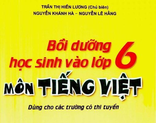 boi duong hoc sinh vao lop 6 mon tieng viet - Bồi dưỡng học sinh vào lớp 6 môn Tiếng Việt