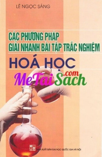 cac phuong phap giai nhanh bai tap trac nghiem hoa hoc - Các phương pháp giải nhanh bài tập trắc nghiệm Hóa học