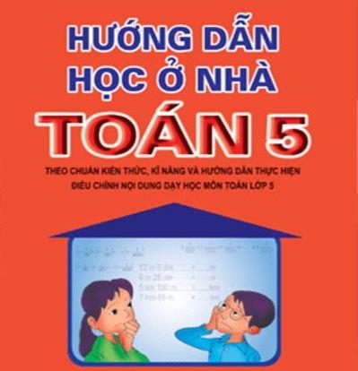 huong dan hoc o nha toan 5 - Hướng dẫn học ở nhà toán 5