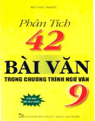 phan tich 42 bai van trong chuong trinh ngu van 9 - Phân tích 42 bài văn trong chương trình Ngữ Văn 9